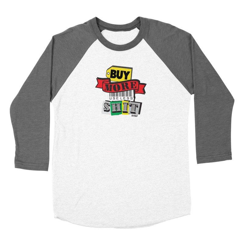 Buy More Women's Longsleeve T-Shirt by Enjoy Denial