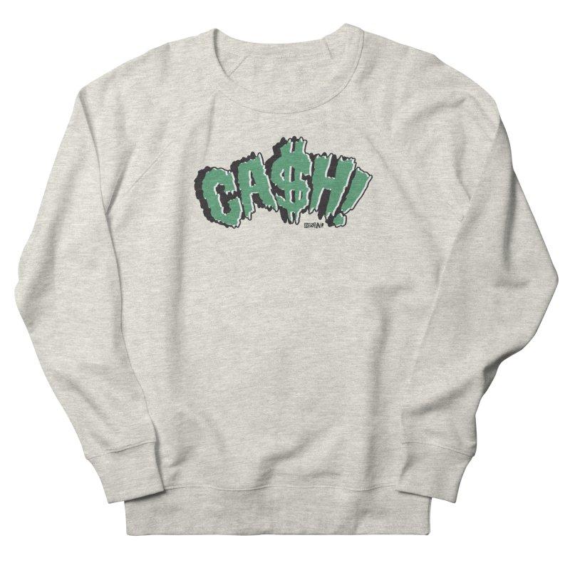 CASH! Men's Sweatshirt by Enjoy Denial