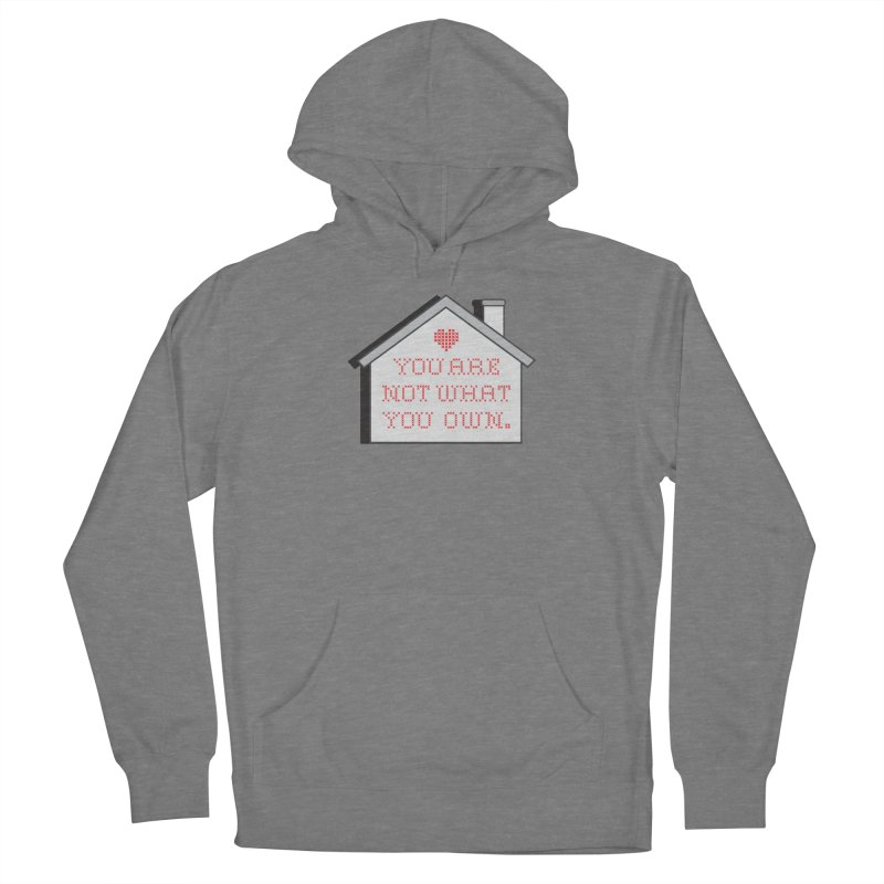 Not What You Own Women's Pullover Hoody by Enjoy Denial