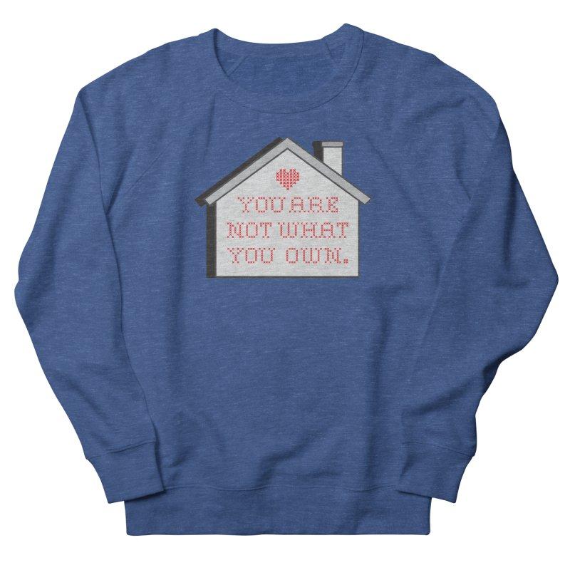 Not What You Own Women's Sweatshirt by Enjoy Denial