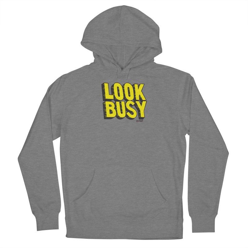 Look Busy Women's Pullover Hoody by Enjoy Denial