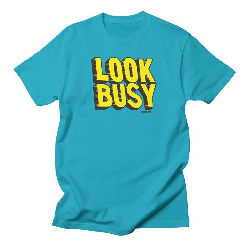Look Busy Women's T-Shirt by Enjoy Denial