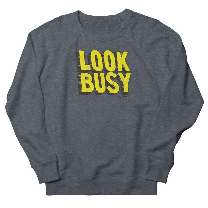 Look Busy Women's Sweatshirt by Enjoy Denial