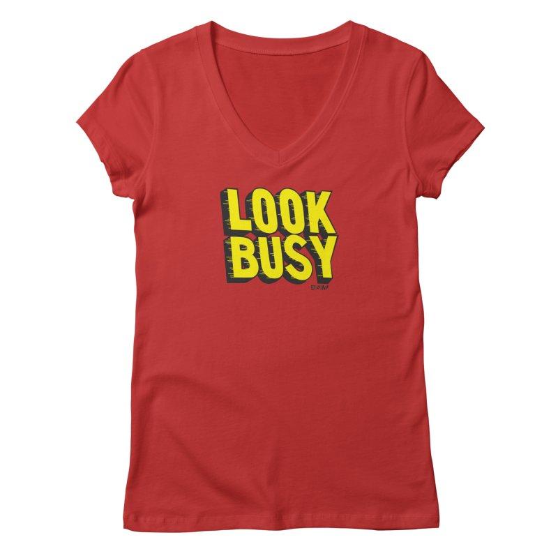 Look Busy Women's V-Neck by Enjoy Denial