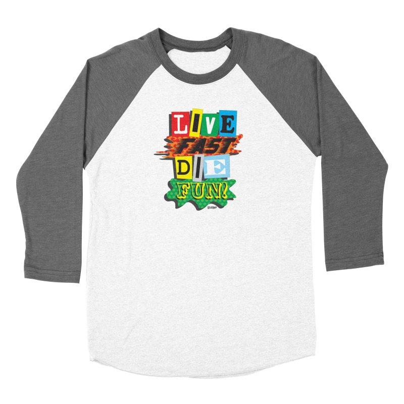 Live Fast Women's Longsleeve T-Shirt by Enjoy Denial