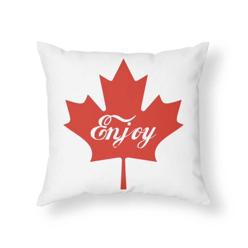 Enjoy Canada Home Throw Pillow by