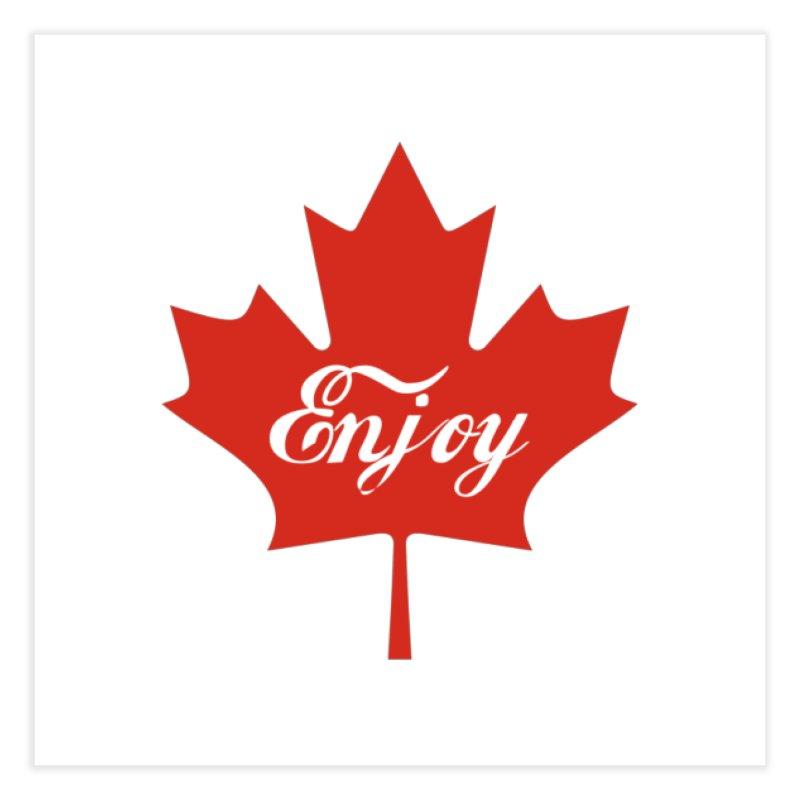 Enjoy Canada Home Fine Art Print by
