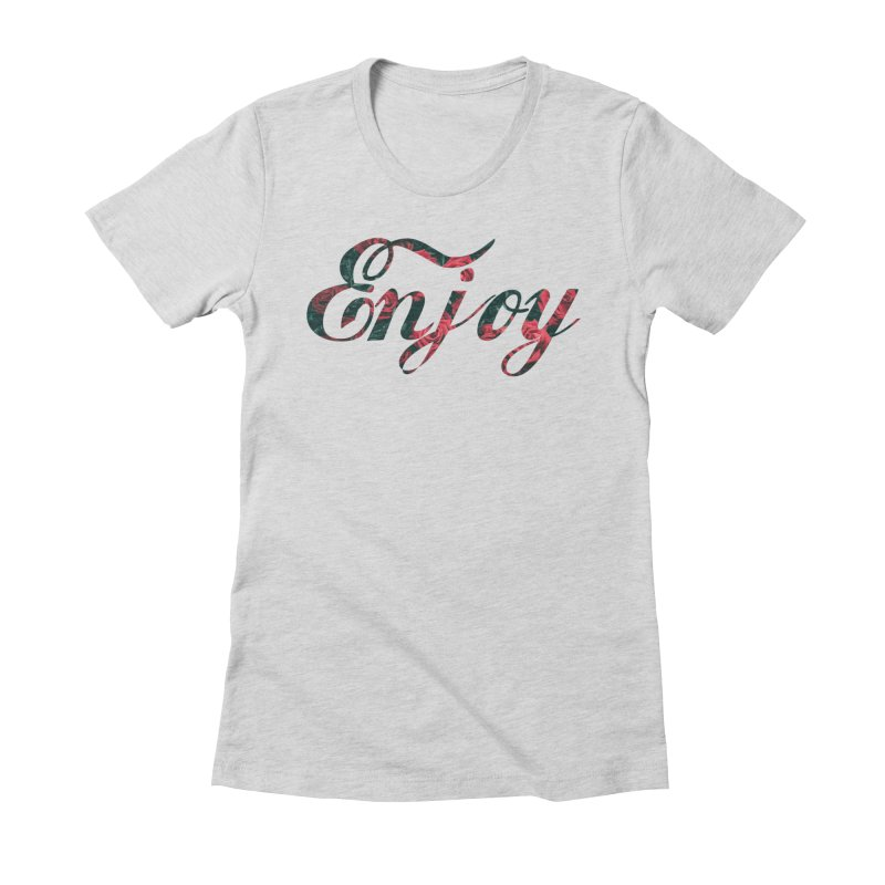 Enjoy the Roses Women's Fitted T-Shirt by
