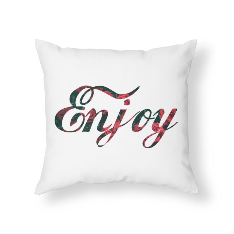 Enjoy the Roses Home Throw Pillow by
