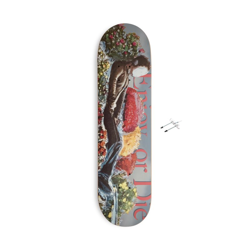 You've Got to Stop and Smell the Flowers Accessories With Hanging Hardware Skateboard by