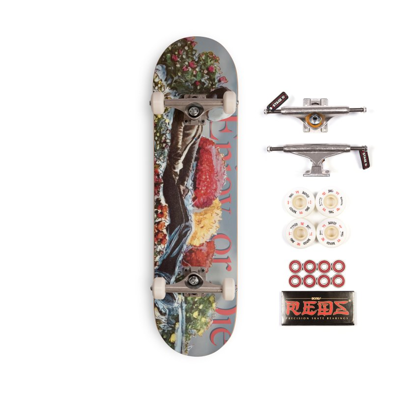 You've Got to Stop and Smell the Flowers Accessories Complete - Pro Skateboard by