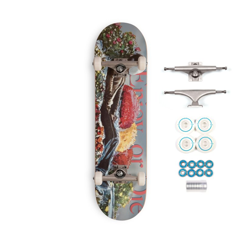 You've Got to Stop and Smell the Flowers Accessories Complete - Basic Skateboard by