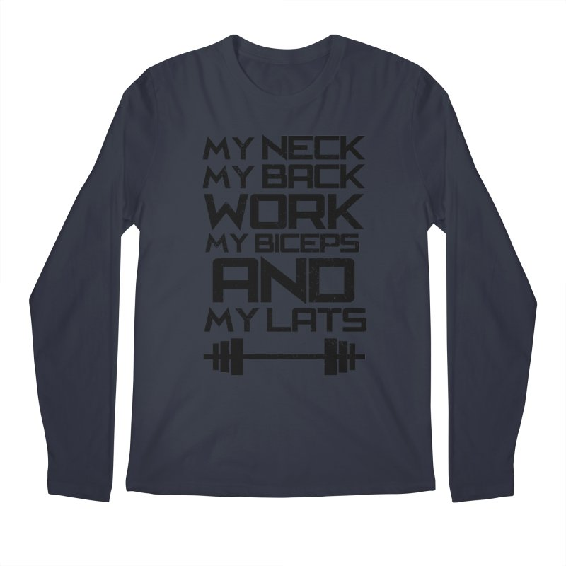 My Neck, My Back Men's Longsleeve T-Shirt by EnoLa's Artist Shop