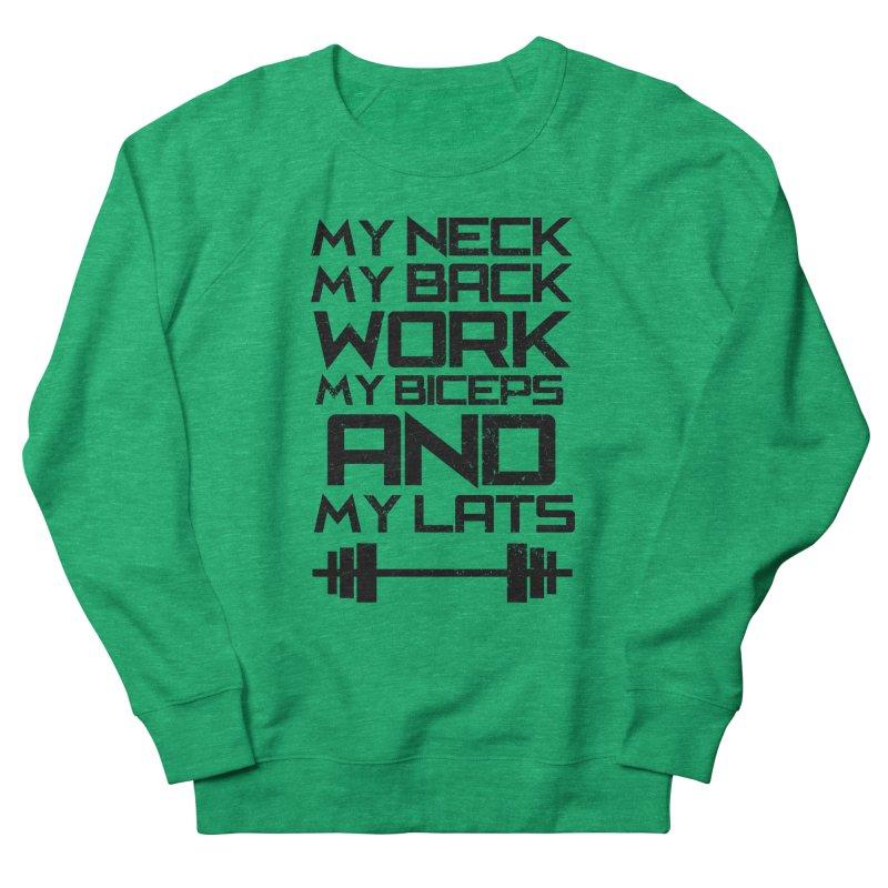 My Neck, My Back Men's Sweatshirt by EnoLa's Artist Shop