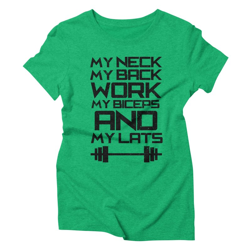 My Neck, My Back Women's Triblend T-shirt by EnoLa's Artist Shop