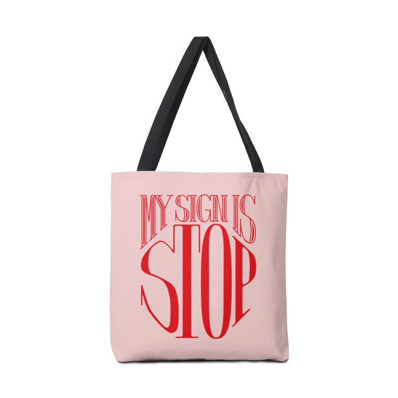 My Sign is STOP Accessories Tote Bag Bag by Flatirony