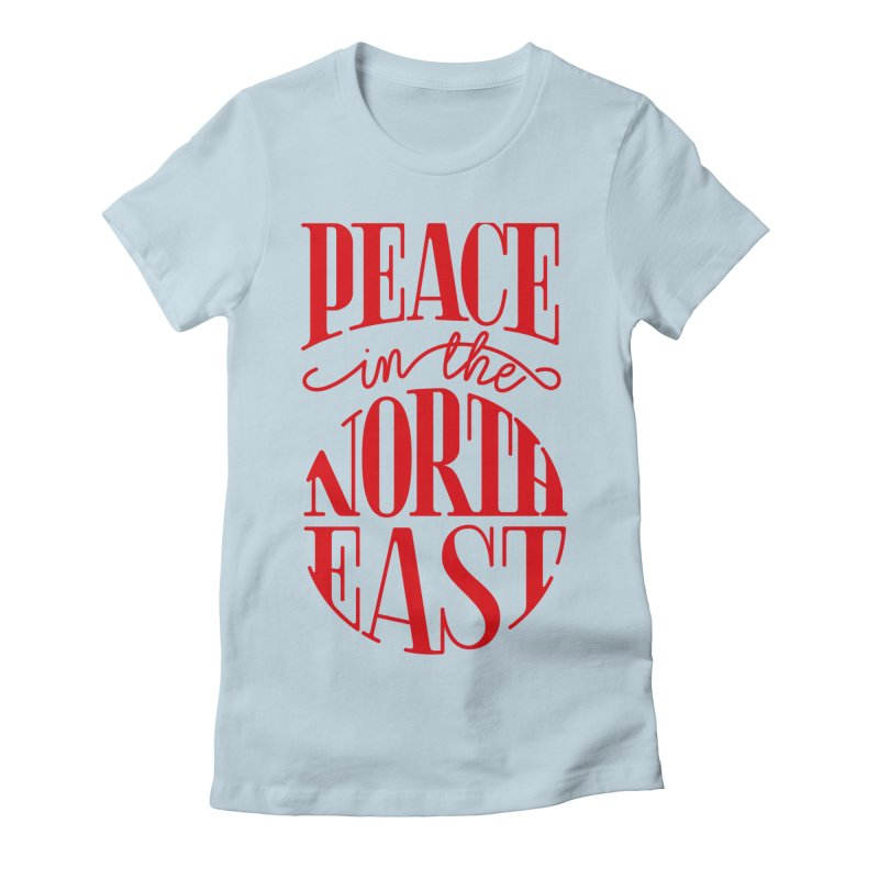 Peace in the Northeast Women's Fitted T-Shirt by Flatirony