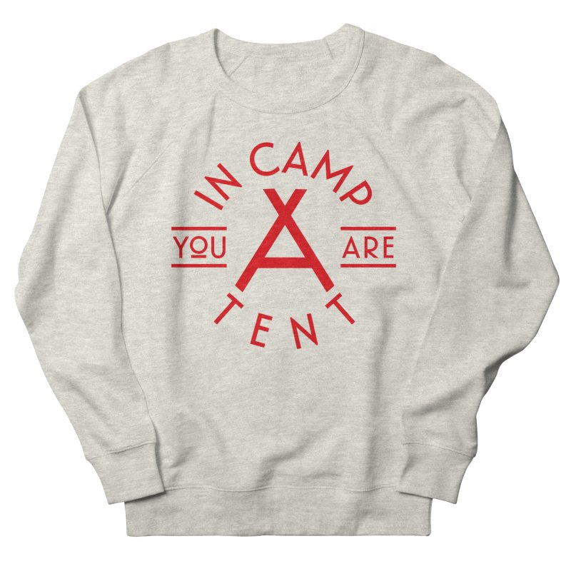 You Are In-camp-a-tent Men's Sweatshirt by Flatirony