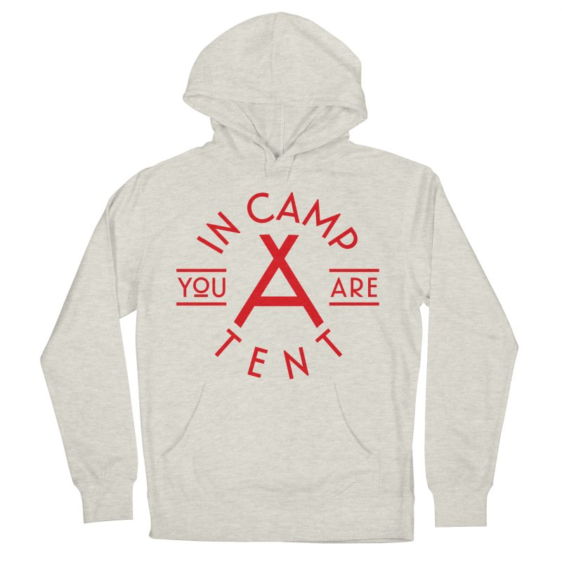 You Are In-camp-a-tent Women's French Terry Pullover Hoody by Flatirony