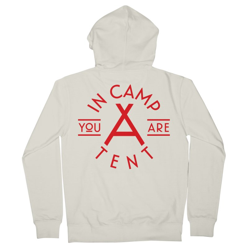 You Are In-camp-a-tent Men's French Terry Zip-Up Hoody by Flatirony