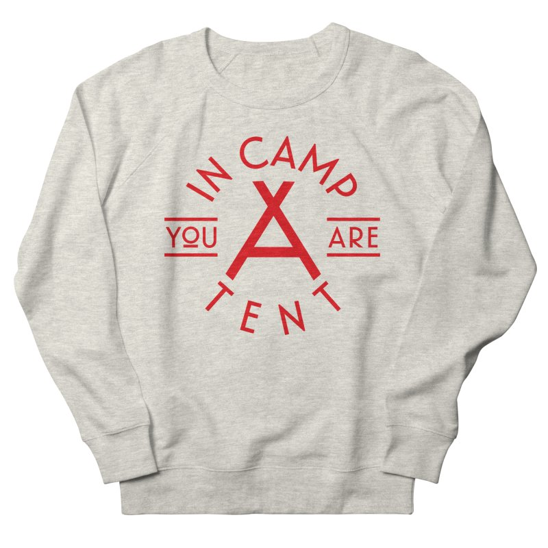 You Are In-camp-a-tent Women's French Terry Sweatshirt by Flatirony