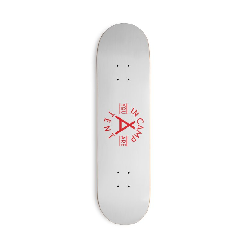 You Are In-camp-a-tent Accessories Deck Only Skateboard by Flatirony