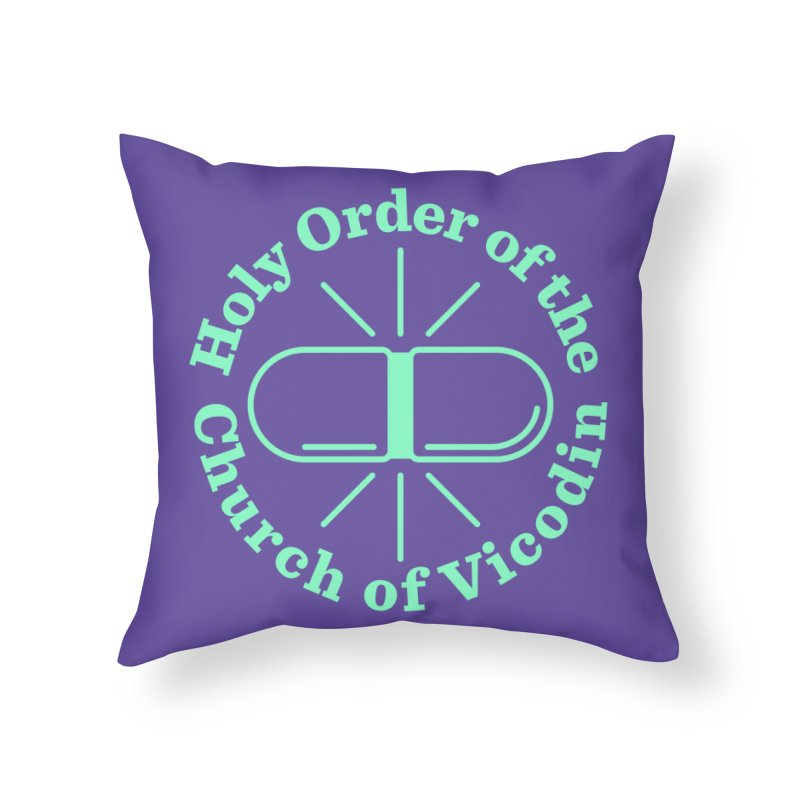 Church of Vicodin Home Throw Pillow by Flatirony