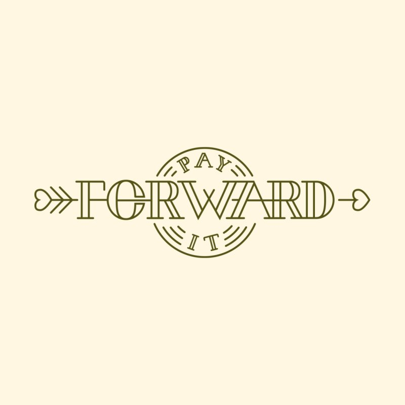 Pay it Forward None  by Flatirony