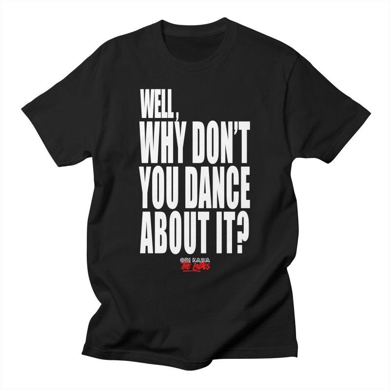 DANCE ABOUT IT Men's T-Shirt by Entality Sonics Co.