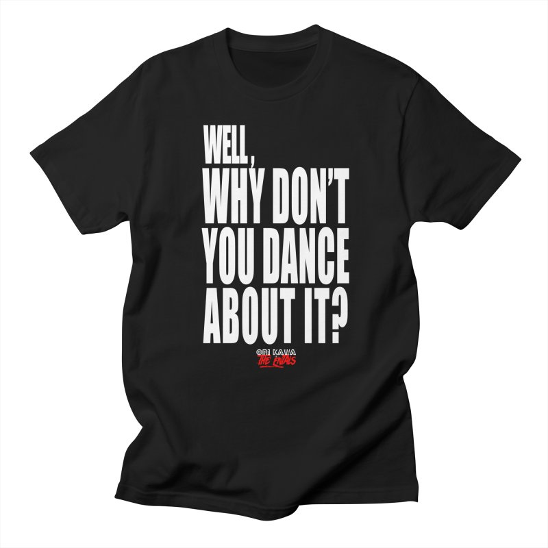 DANCE ABOUT IT Men's T-Shirt by Entality Sonics Co.