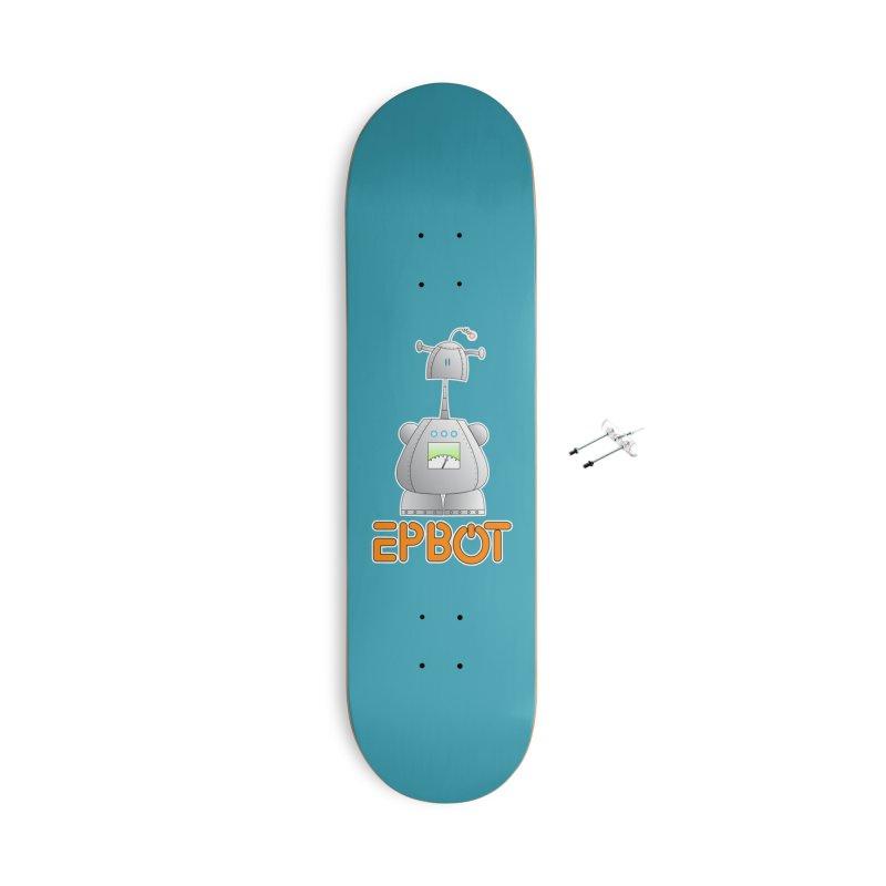 Epbot Original Accessories Skateboard by Epbot's Artist Shop