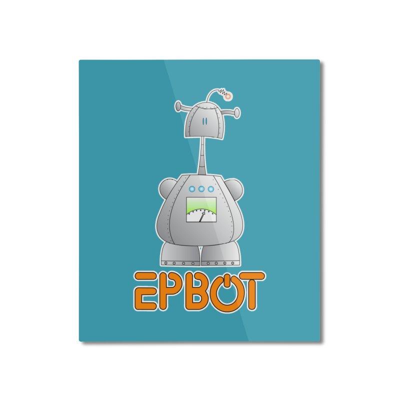 Epbot Original Home Mounted Aluminum Print by Epbot's Artist Shop