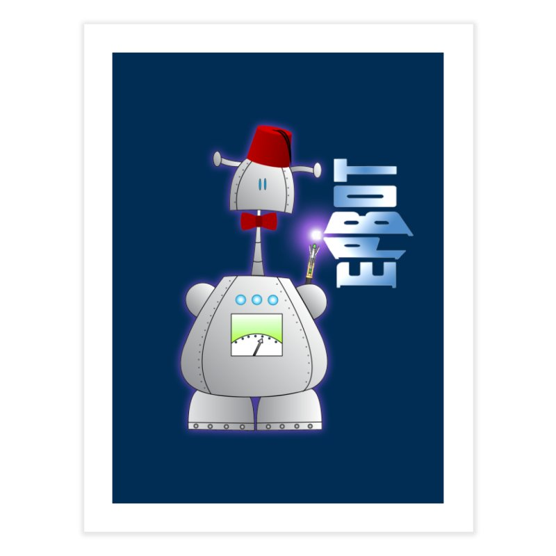 Doctor Epbot Home Fine Art Print by Epbot's Artist Shop