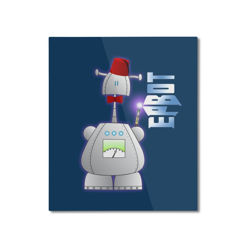 Doctor Epbot Home Mounted Aluminum Print by Epbot's Artist Shop