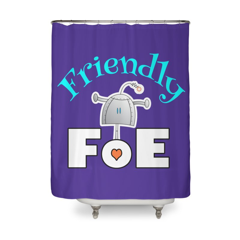 Friendly FoE Home Shower Curtain by Epbot's Artist Shop