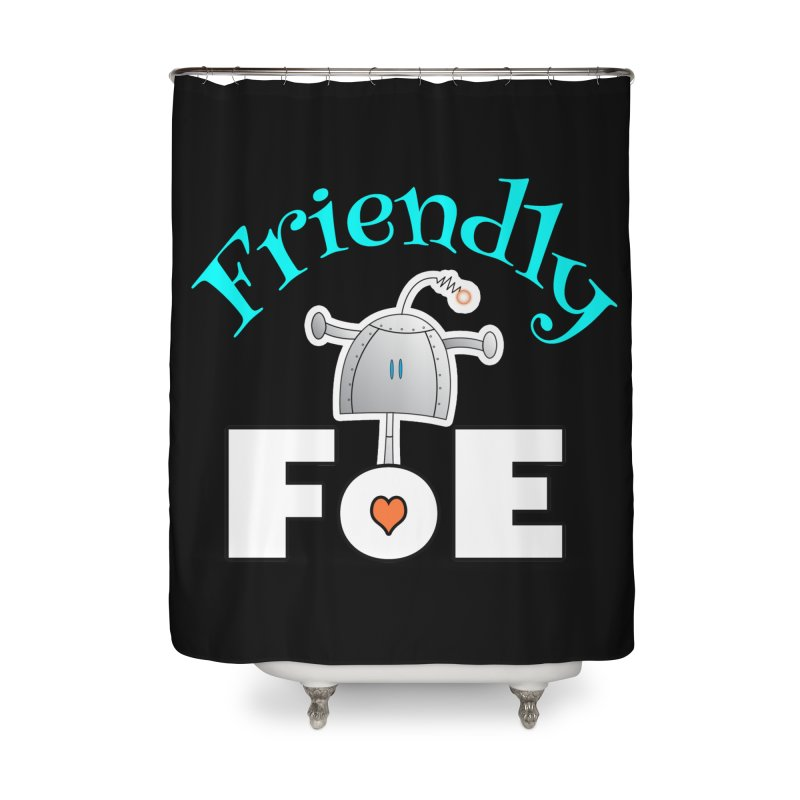 Friendly FoE Home Shower Curtain by Epbot's Artist Shop