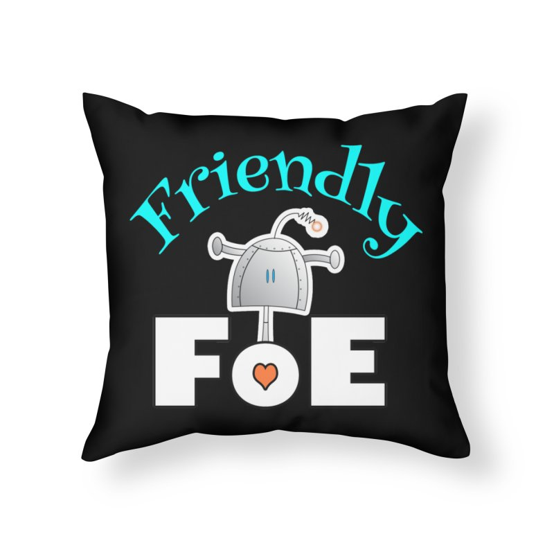 Friendly FoE Home Throw Pillow by Epbot's Artist Shop