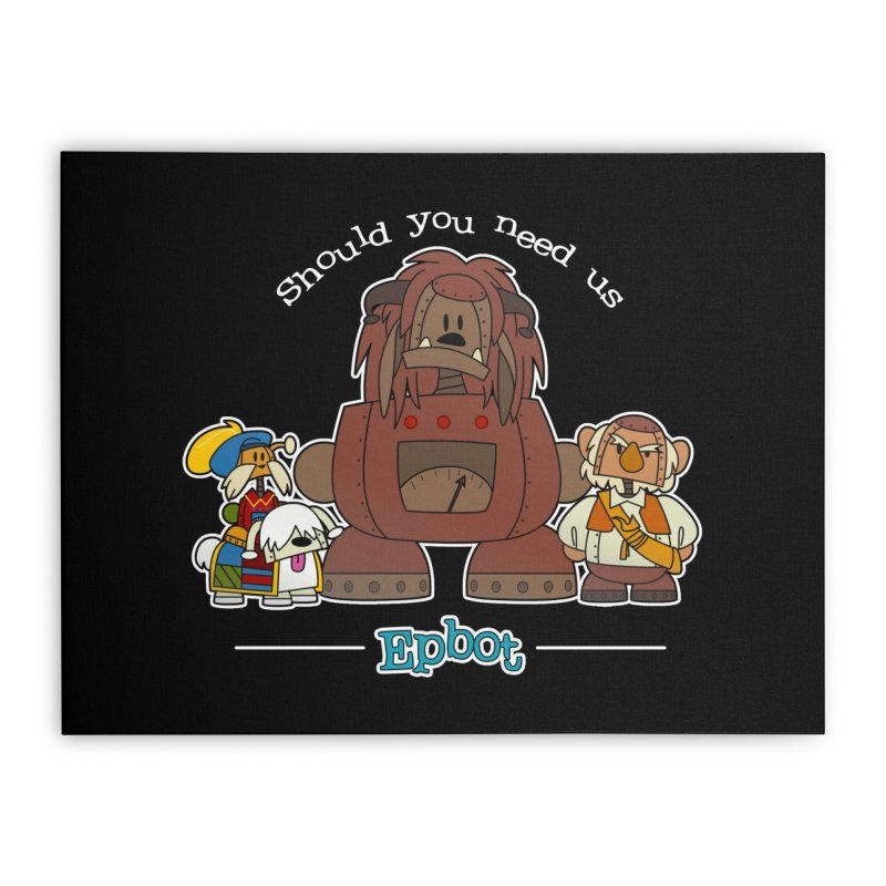 Should you need us Home Stretched Canvas by Epbot's Artist Shop