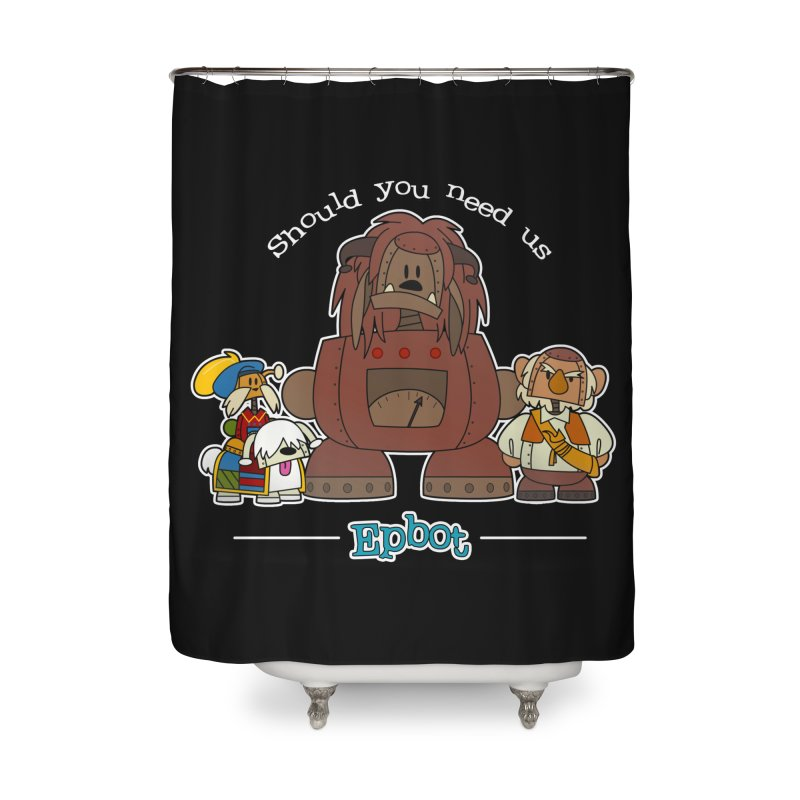 Should you need us Home Shower Curtain by Epbot's Artist Shop