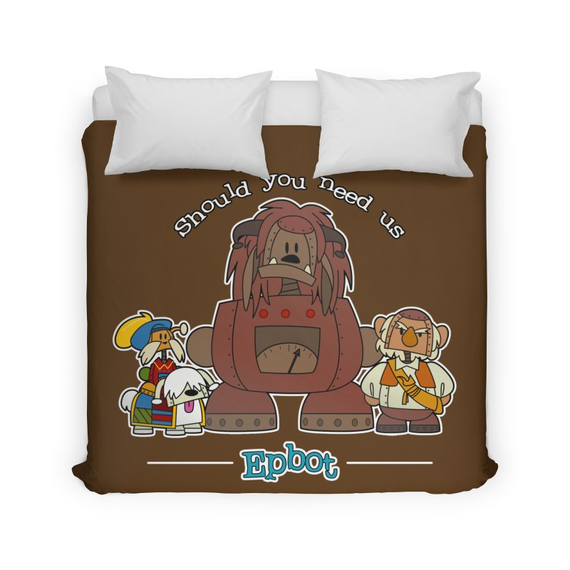 Should you need us Home Duvet by Epbot's Artist Shop