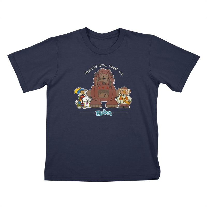 Should you need us Kids T-Shirt by Epbot's Artist Shop