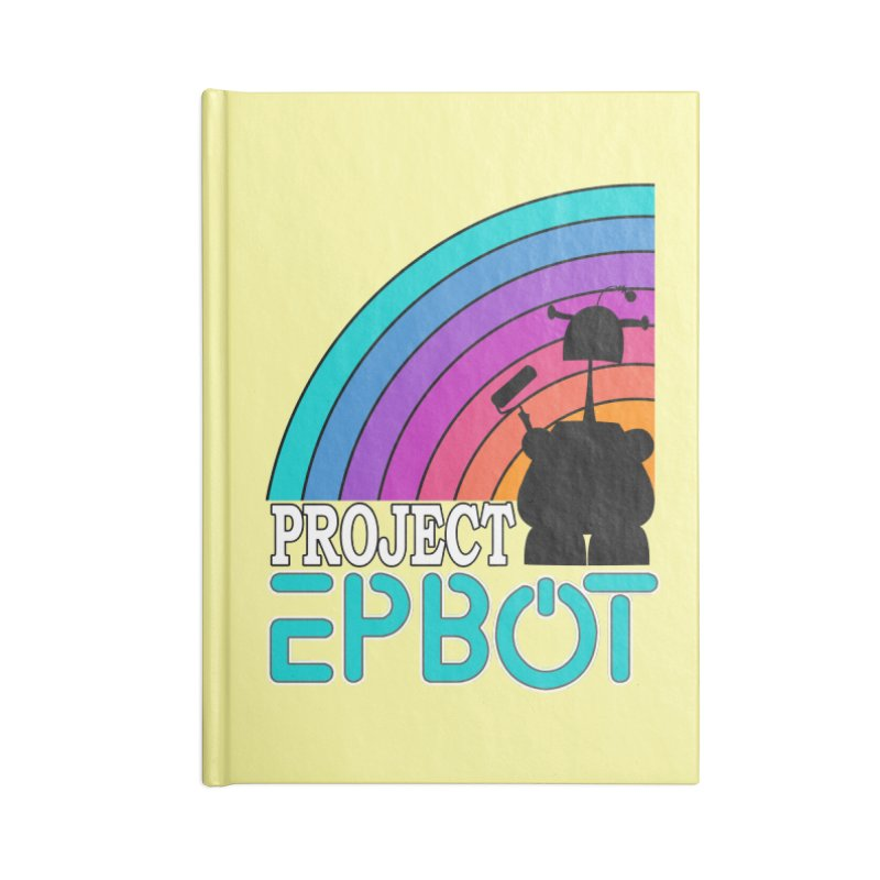 Project Epbot Accessories Notebook by Epbot's Artist Shop