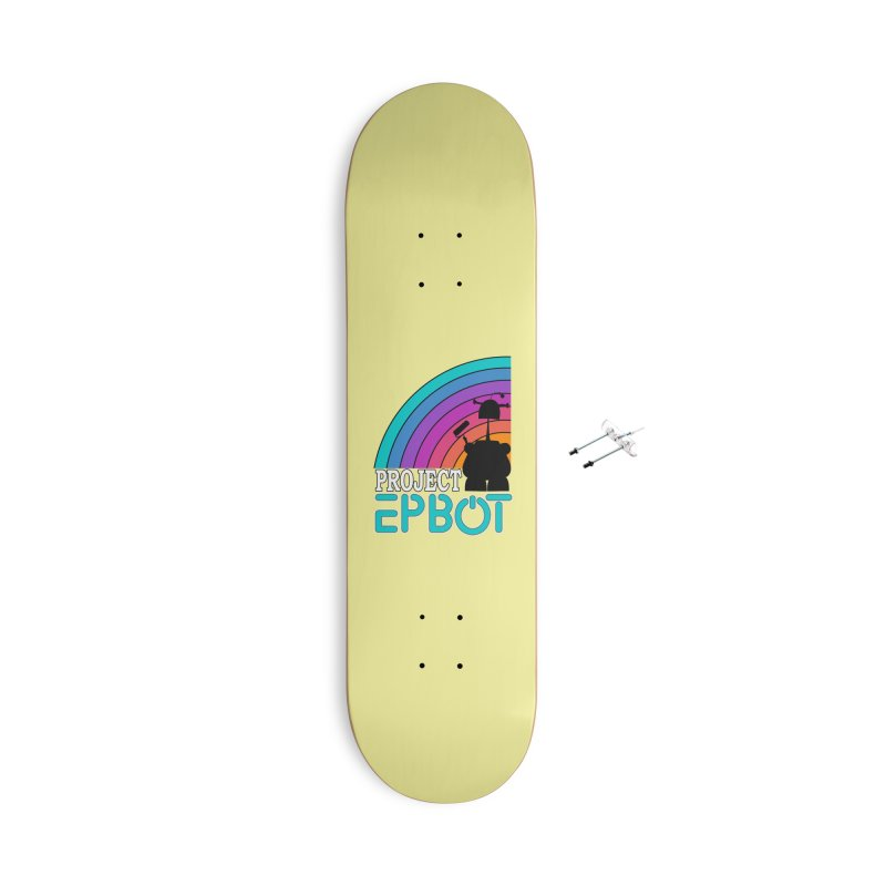 Project Epbot Accessories Skateboard by Epbot's Artist Shop