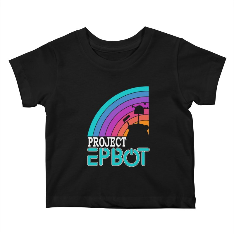 Project Epbot Kids Baby T-Shirt by Epbot's Artist Shop