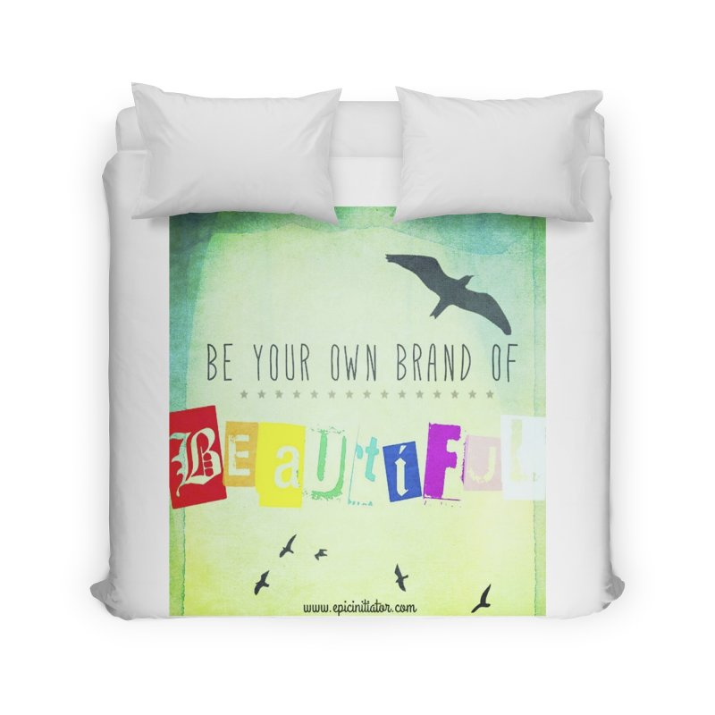 Be Your Own Brand of Beautiful in Duvet by epicinitiator's Shop