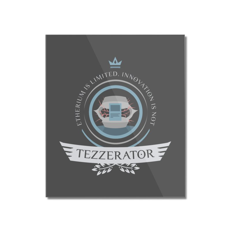 Tezzerator! Home Mounted Acrylic Print by Epic Upgrades