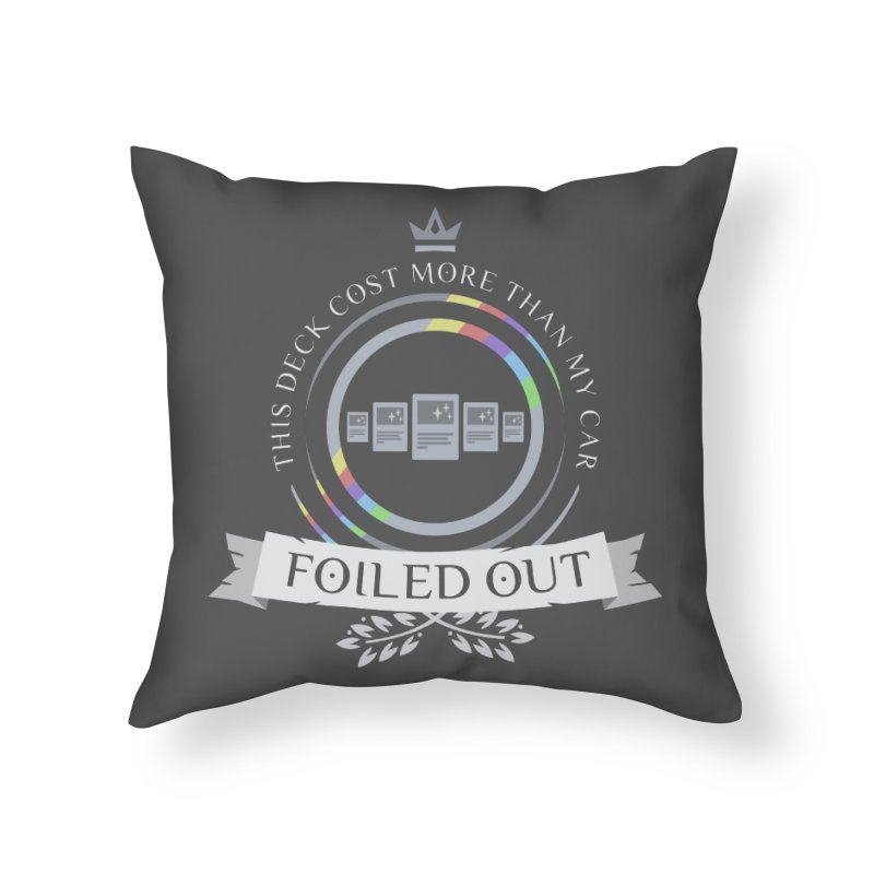 Foiled Out Home Throw Pillow by Epic Upgrades