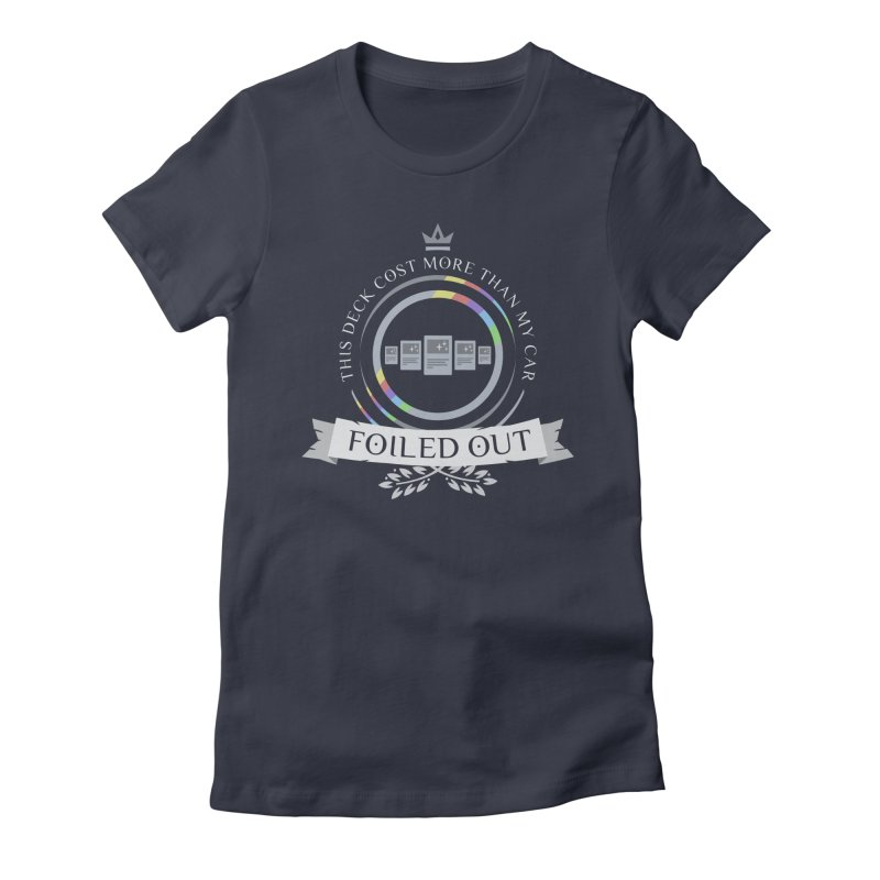Foiled Out Women's Fitted T-Shirt by Epic Upgrades
