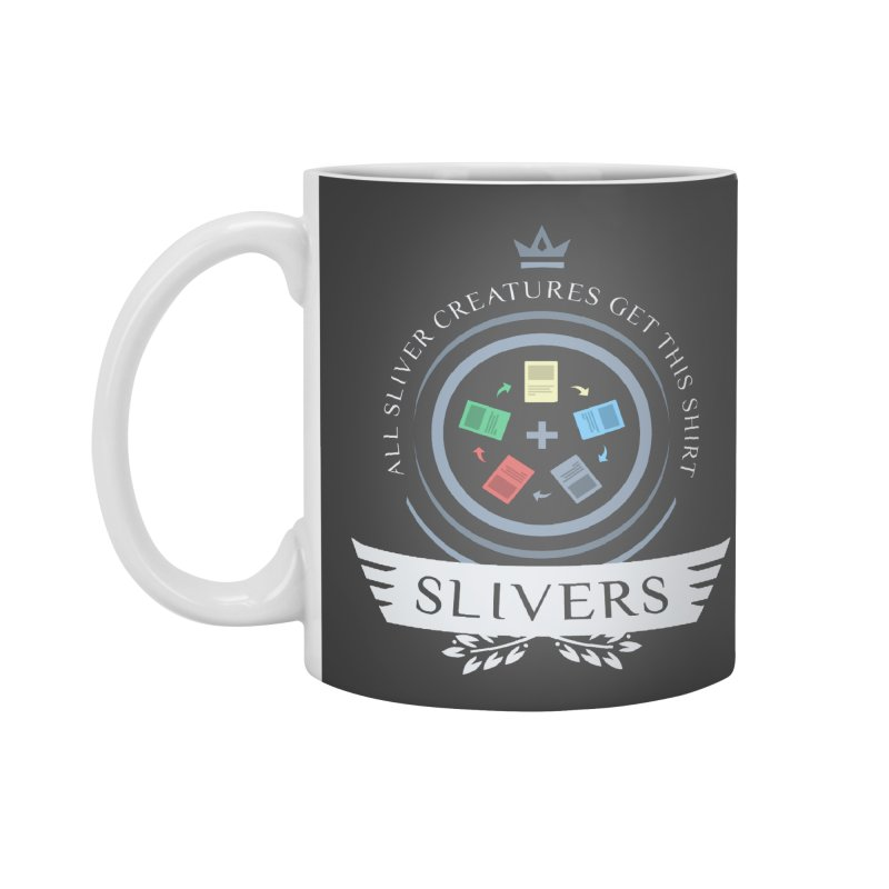 Slivers Life Accessories Mug by Epic Upgrades