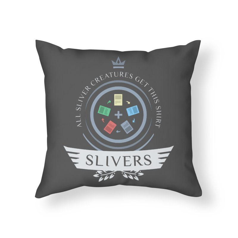Slivers Life Home Throw Pillow by Epic Upgrades